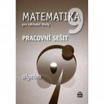 Matematika 9 pro základní školy Algebra Pracovní sešit