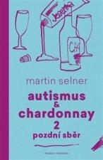 Autismus & Chardonnay 2 Pozdní sběr