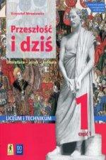 Przeszłość i dziś Język polski 1 Podręcznik Część 1