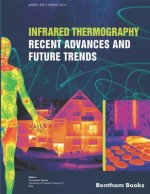 Infrared Thermography: Recent Advances And Future Trends