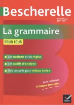 Bescherelle La grammaire pour tous (Nouvelle editon)