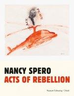 Nancy Spero: Acts of Rebellion