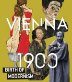 Vienna 1900. Birth of Modernism