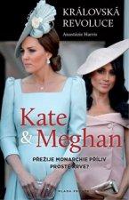 Kate a Meghan Královská revoluce