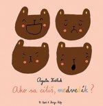 Ako sa cítiš medvedík?