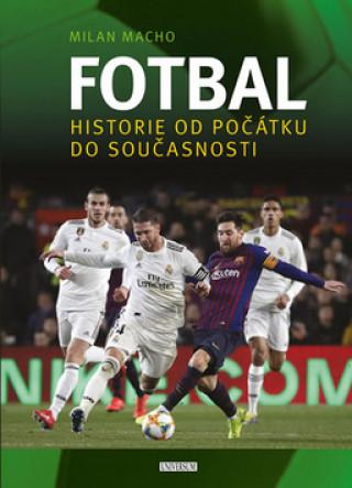 Fotbal Historie od počátku do současnosti