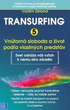 Transurfing 5 Vnútorná sloboda a život podľa vlastných predstáv