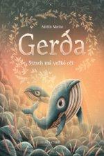 Gerda Strach má veľké oči