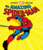 Amazing Spider-Man: My Mighty Marvel First Book