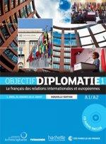 Objectif Diplomatie 1 /nouvelle edition/