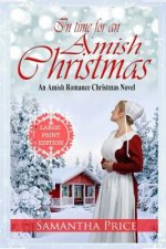 In Time For An Amish Christmas LARGE PRINT: An Amish Romance Christmas Novel