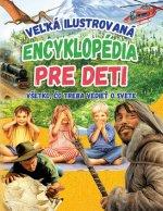 Veľká ilustrovaná encyklopédia pre deti