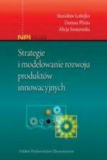 Strategie i modelowanie rozwoju produktów innowacyjnych