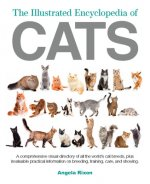 The Illustrated Encyclopedia of Cats: A Comprehensive Visual Directory of All the World's Cat Breeds, Plus Invaluable Practical Information on Breedin