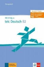 Mit Erfolg zu telc Deutsch B2. Übungsbuch und Audio-CD