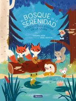 El Bosque de la Serenidad. Cuentos Para Educar En La Calma / The Forest of Serenity. Stories to Teach in the Calm