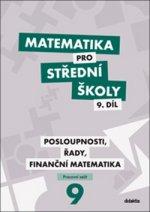 Matematika pro střední školy 9. díl Pracovní sešit