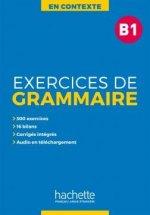 EXERCICES DE GRAMMAIRE EN CONTEXTE B1
