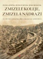 Zmizelé koleje, zmizelá nádraží