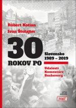 30 rokov po Slovensko 1989 - 2019