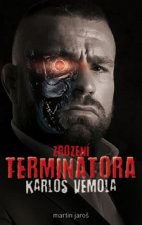 Karlos Vémola Zrození Terminátora
