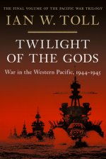 Twilight of the Gods - War in the Western Pacific, 1944-1945