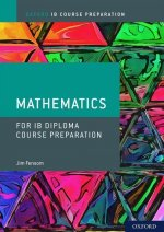 Oxford IB Diploma Programme: IB Course Preparation Mathematics Student Book