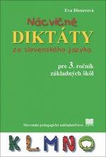 Nácvičné diktáty zo slovenského jazyka pre 3. ročník základných škôl