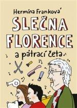 Slečna Florence a pátrací četa