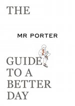 MR PORTER Guide to a Better Day