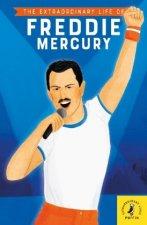 Extraordinary Life of Freddie Mercury