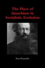 Place of Anarchism in Socialistic Evolution