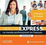 Objectif Express 2 (B1/B2.1) CD audio classe /3/, Nouvelle édition