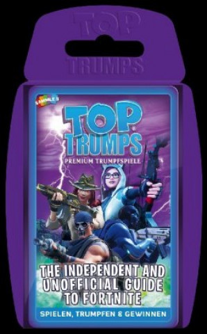 Top Trumps Independent & Unofficial Guide to Fortnite