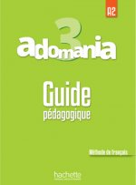 Adomania 3 (A2) Guide pédagogique