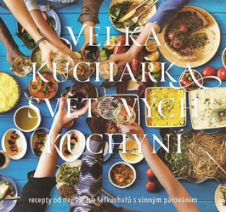 Velká kuchařka světových kuchyní