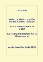 Venko de Hitlero signifas militon kontraŭ la USSR; La 4-a Internacio kaj la USSR; La stalina burokrataro kaj la Kirov-murdo