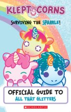 Surviving the Sparkle! Official Guide to All That Glitters (KleptoCorns) (Media tie-in)