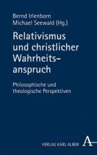 Relativismus und christlicher Wahrheitsanspruch