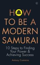 How to be a Modern Samurai