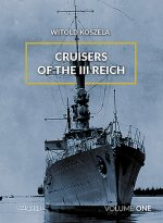 Cruisers of the Third Reich: Volume 1