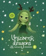 Unicorns, Dragons and More Fantasy Amigurumi 2: Bring 14 Enchanting Characters to Life!