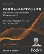 C# 8.0 and .NET Core 3.0 - Modern Cross-Platform Development