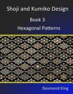 Shoji and Kumiko Design: Book 3 Hexagonal Patterns