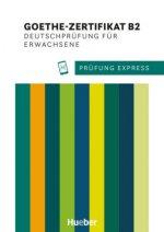 Prüfung Express - Goethe-Zertifikat B2, Deutschprüfung für Erwachsene