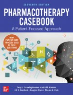 Pharmacotherapy Casebook: A Patient-Focused Approach, Eleventh Edition