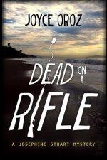 Dead on a Rifle: A Josephine Stuart Mystery