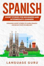 Spanish Short Stories for Beginners and Intermediate Learners