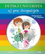 Detská univerzita aj pre dospelých 2019