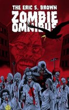 The Eric S. Brown Zombie Omnibus